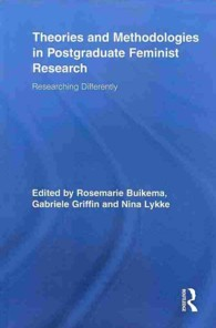 Theories and Methodologies in Postgraduate Feminist Research : Researching Differently (Routledge Advances in Feminist Studies and Intersectionality) (Reprint)