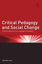 Critical Pedagogy and Social Change : Critical Analysis on the Language of Possibility (Critical Social Thought)