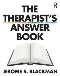 The Therapist's Answer Book : Solutions to 101 Tricky Problems in Psychotherapy