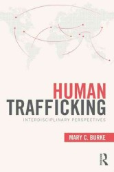 Human Trafficking : Interdisciplinary Perspectives (Criminology and Justice Studies)