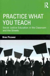 Practice What You Teach : Social Justice Education in the Classroom and the Streets (The Teaching/learning Social Justice Series)