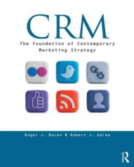CRM : The Foundation of Contemporary Marketing Strategy