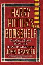 Harry Potter's Bookshelf : The Great Books Behind the Hogwarts Adventures