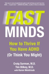 Fast Minds : How to Thrive If You Have ADHD (Or Think You Might)