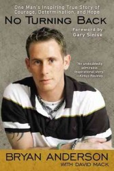 No Turning Back : One Man's Inspiring True Story of Courage, Determination, and Hope (Reprint)