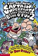 The All New Captain Underpants Extra-crunchy Book O' Fun (Captain Underpants)