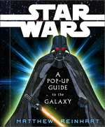 Star Wars : A Pop-up Guide to the Galaxy (POP)