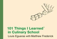 101 Things I Learned in Culinary School (101 Things I Learned)