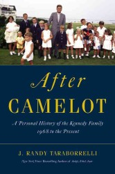 After Camelot : A Personal History of the Kennedy Family, 1968 to the Present
