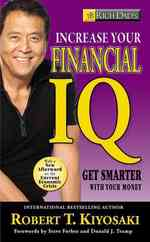 Rich Dad's Increase Your Financial Iq : It's Time to Get Smarter with Your Money -- Paperback
