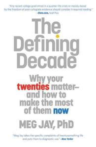 The Defining Decade : Why Your Twenties Matter and How to Make the Most of Them Now (Reprint)