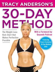 Tracy Anderson's 30-Day Method : The Weight-Loss Kick-Start That Makes Perfection Possible (PAP/DVD RE)