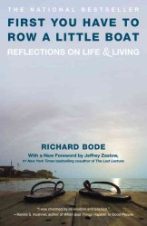 First You Have to Row a Little Boat : Reflections on Life &amp; Living (Reprint)