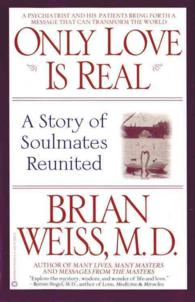 Only Love Is Real : A Story of Soulmates Reunited (Reprint)