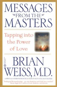 Messages from the Masters : Tapping into the Power of Love (Reprint)