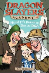 Help! It's Parent's Day at Dsa (Dragon Slayers' Academy)