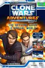 Clone Wars Adventures : The Official Guide to the Virtual World (Star Wars: the Clone Wars) (PAP/PSTR)