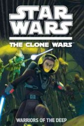 Warriors of the Deep (Star Wars: the Clone Wars: Secret Missions)