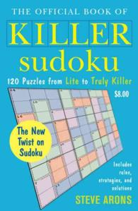 The Official Book of Killer Sudoku : 120 Puzzles from Lite to Truly Killer