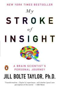 My Stroke of Insight : A Brain Scientist's Personal Journey (1 Reprint)