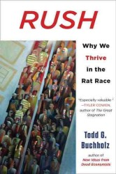 Rush : Why We Thrive in the Rat Race (Reprint)
