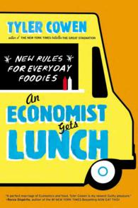 An Economist Gets Lunch : New Rules for Everyday Foodies (Reprint)