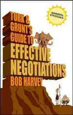 Tork &amp; Grunt&#039;s Guide to Effective Negotiations