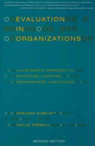 Evaluation in Organizations : A Systematic Approach to Enhancing Learning, Performance, and Change (2ND)