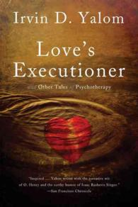 Love's Executioner : And Other Tales of Psychotherapy (Reprint)