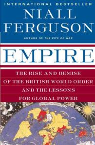 Empire : The Rise and Demise of the British World Order and the Lessons for Global Power (Reprint)
