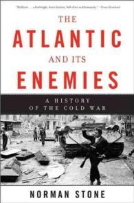 The Atlantic and Its Enemies : A History of the Cold War