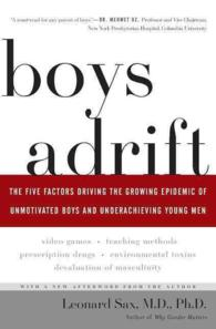 Boys Adrift : The Five Factors Driving the Growing Epidemic of Unmotivated Boys and Underachieving Young Men (Reprint)