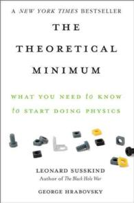 The Theoretical Minimum : What You Need to Know to Start Doing Physics (Reprint)