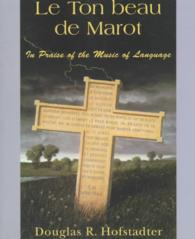 Le Ton Beau De Marot : In Praise of the Music of Language (Reprint)