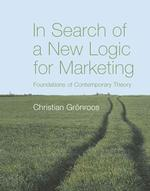 In Search of a New Logic for Marketing : Foundations of Contemporary Theory