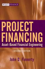 Project Financing : Asset-Based Financial Engineering (Wiley Finance) (2ND)