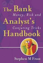 The Bank Analyst's Handbook : Money, Risk and Conjuring Tricks