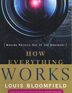 How Everything Works : Making Physics Out of the Ordinary