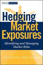 Hedging Market Exposures : Identifying and Managing Market Risks (Wiley Finance)