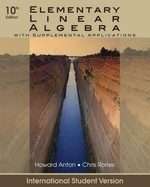 Elementary Linear Algebra with Supplemental Applications (ISV) (10TH)