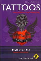 Tattoos - Philosophy for Everyone : Philosophy for Everyone: I Ink, Therefore I Am (Philosophy for Everyone)