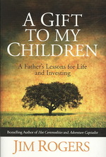 Gift to My Children : A Father's Lessons for Life and Investing -- Hardback