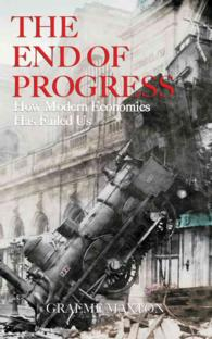 The End of Progress : How Modern Economics Has Failed Us