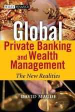 Private Banking and Wealth Management : The New Realities (Wiley Finance)
