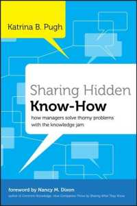 Sharing Hidden Know-How : How Managers Solve Thorny Problems with the Knowledge Jam (J-b Us Non-franchise Leadership)