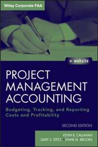 Project Management Accounting : Budgeting, Tracking, and Reporting Costs and Profitability (Wiley Corporate F&a) (2ND)