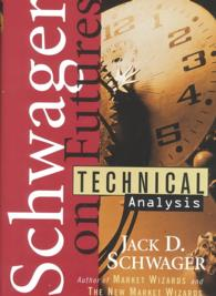 Technical Analysis (Schwager on Futures/jack D. Schwager)