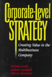 Corporate-Level Strategy : Creating Value in the Multibusiness Company