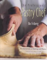 The Professional Pastry Chef : Fundamentals of Baking and Pastry (4 SUB)