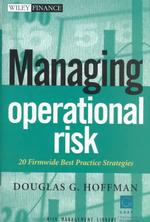 Managing Operational Risk : 20 Firmwide Best Practice Strategies (Wiley Finance)